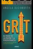 Grit: El poder de la pasión y la perseverancia (Crecimiento personal) (Spanish Edition)