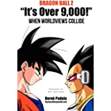 """Dragon Ball Z """"It's Over 9,000!"""" When Worldviews Collide"""