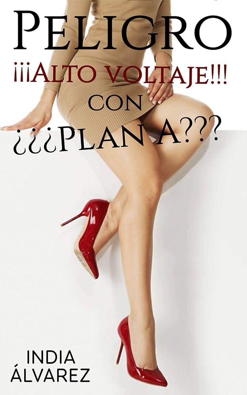 PELIGRO : ¡¡¡ALTO VOLTAJE!!! con. ¿¿¿PLAN A??? eBook: ÁLVAREZ ...