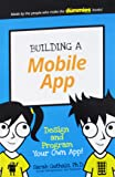 Building a Mobile App: Design and Program Your Own App! (Dummies Junior)