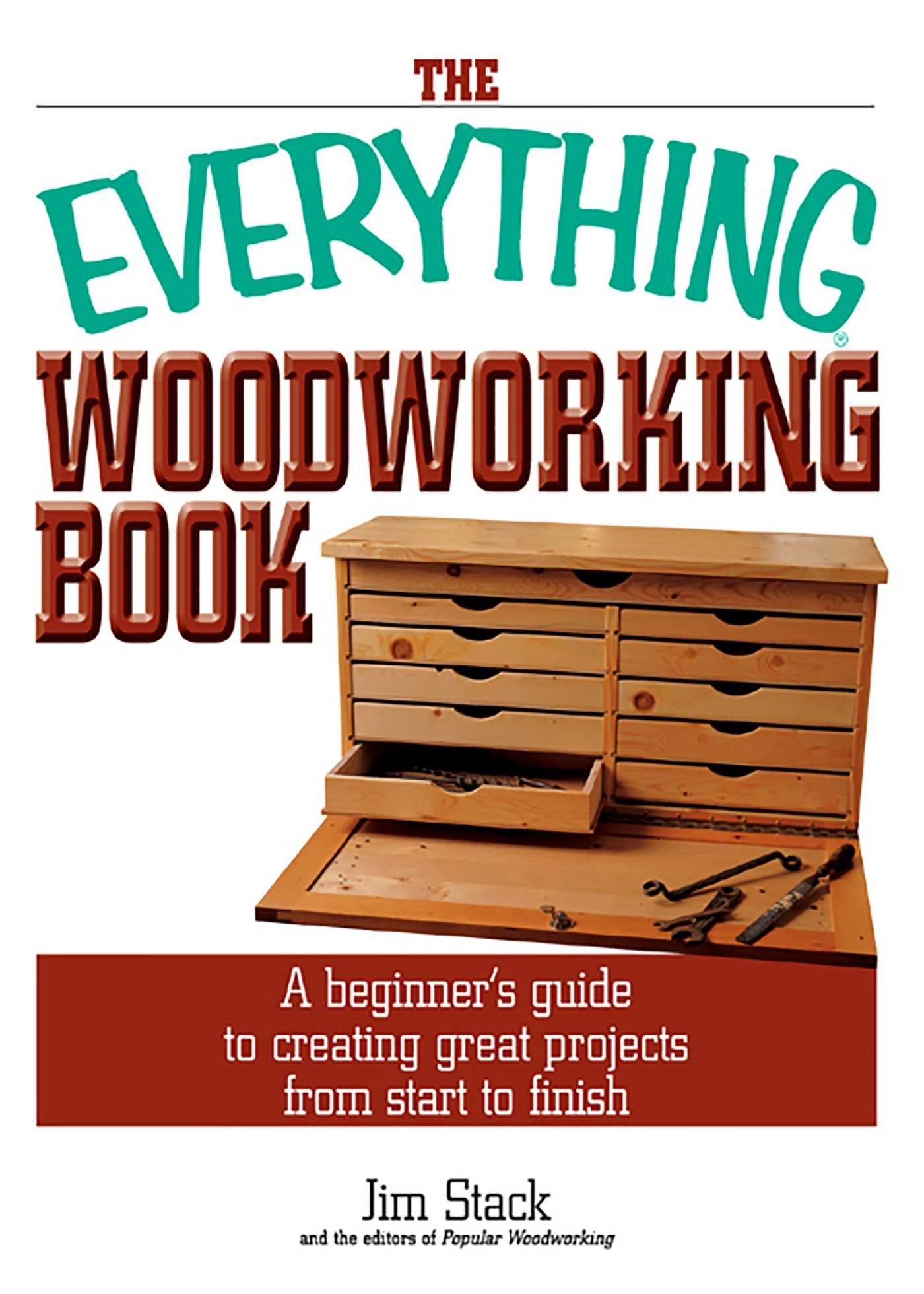 The Everything Woodworking Book  A Beginner's Guide To Creating Great Projects From Start To Finish  Everything®   English Edition