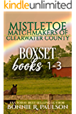 Mistletoe Matchmakers of Clearwater County Boxset 1-3: Sweet western romance