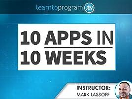 Amazon com: 10 Apps in 10 Weeks: Mark Lassoff, Kevin Hernandez