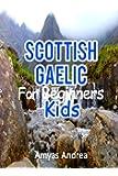 Scottish Gaelic for Beginners Kids: A Beginner Scottish Gaelic Workbook, Scottish Gaelic for Kids First Words (Scottish…