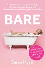 Bare: A 7-Week Program to Transform Your Body, Get More Energy, Feel Amazing, and Become the Bravest, Most Unstoppable Version of You Hardcover