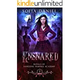 Ensnared: A Reverse Harem Paranormal Academy Bully Romance (Royals of Sanguine Vampire Academy Book 2)