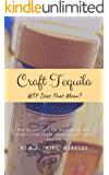 Craft Tequila: WTF Does THAT Mean?: How to get past the marketing and know a real craft tequila when you see one