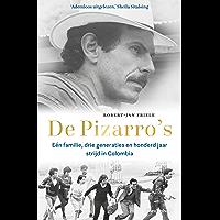 De Pizarro's: Eén familie, drie generaties en honderd jaar strijd in Colombia