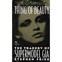 Thing of Beauty: The Tragedy of Supermodel Gia (English Edition)