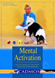 Mental Activation: Ways to stimulate your dog's brain and avoid boredom (Dogs)