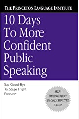 10 Days to More Confident Public Speaking Kindle Edition