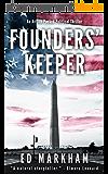 Founders' Keeper (A David and Martin Yerxa Thriller - Book 1) (English Edition)