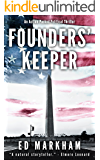 Founders' Keeper (A David and Martin Yerxa Thriller - Book 1) (English Edition)