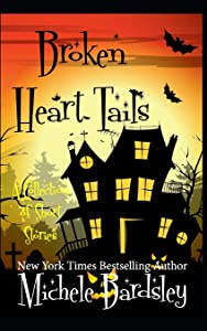 Broken Heart Tails: (A Short Story Collection) (Broken Heart Paranormal Romance Series)