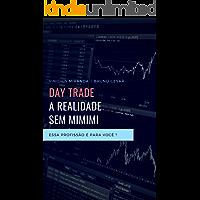 DAYTRADE A REALIDADE SEM MIMIMI: Quer se tornar um day trader?  Comece lendo esse livro.