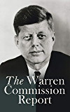 The Warren Commission Report: Findings of President's Commission on the Assassination of President Kennedy