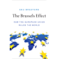 The Brussels Effect: How the European Union Rules the World (English Edition)
