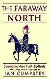 The Faraway North: Scandinavian Ballads