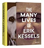 The Many Lives of Erik Kessels: (Subtitle 2) Copublished by Aperture and CAMERA
