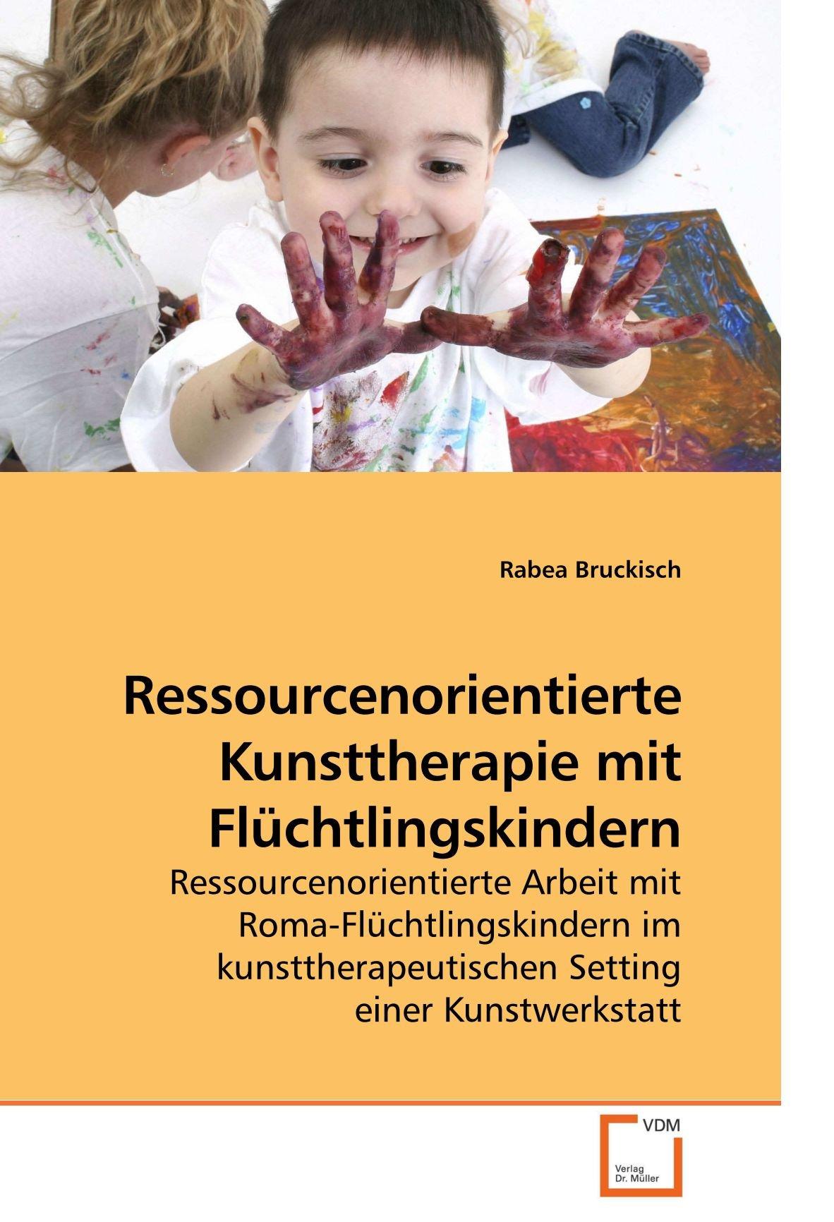 ressourcenorientierte-kunsttherapie-mit-flchtlingskindern-ressourcenorientierte-arbeit-mit-roma-flchtlingskindern-im-kunsttherapeutischen-setting-einer-kunstwerkstatt
