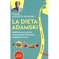 La dieta Adamski. Obiettivo pancia piatta: come purificare l'intestino mangiando di tutto