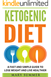 Ketogenic Diet: A Fast and Simple Guide to Lose Weight and Live Healthier (Weight Loss, Delicious Recipes, Ketogenic Diet for Beginners) (Health and Fitness Master Plan) (English Edition)