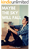 Maybe the Sky Will Fall (English Edition)