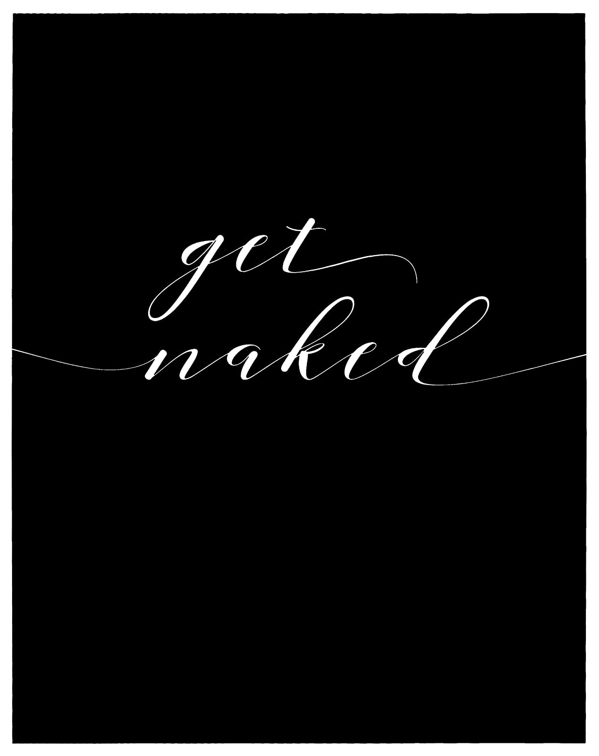 Get Naked, 11x14 Unframed Art Print, Funny Bathroom Wall Decor, Housewarming Gift for Newlyweds, Couples or Single Friend, Great Gift for Him