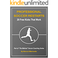 Professional Soccer Restarts: 20 Free Kicks That Work