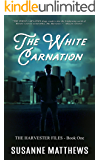 The White Carnation: The Harvester Files, Book One