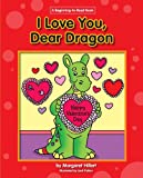 I Love You, Dear Dragon (Dear Dragon (Beginning-To-Read))