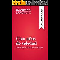 Cien años de soledad de Gabriel García Márquez (Guía de lectura): Resumen y análisis completo