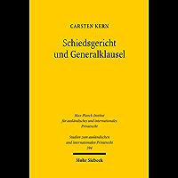 Schiedsgericht und Generalklausel: Zur Konkretisierung des Gebots des fair and equitable treatment in der internationalen Investitionsschiedsgerichtsbarkeit ... Privatrecht) (German Edition)
