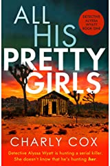 All His Pretty Girls: An absolutely gripping detective novel with a jaw-dropping killer twist (Detective Alyssa Wyatt) Kindle Edition