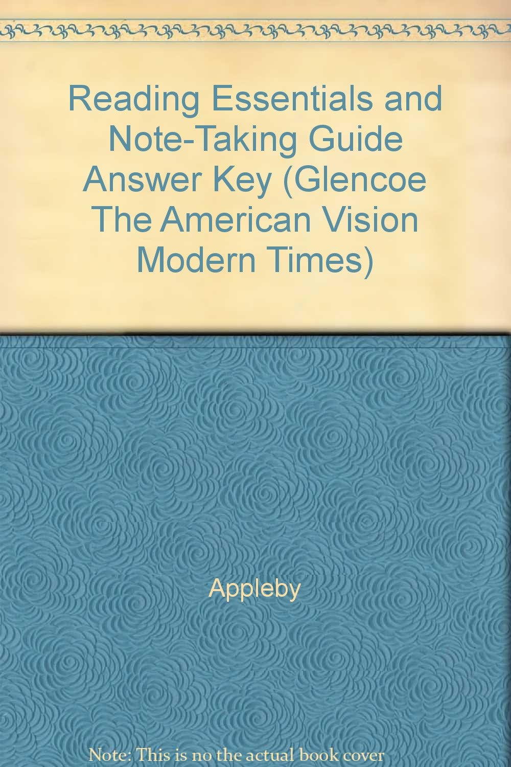 Reading Essentials and Note-Taking Guide Answer Key (Glencoe The American  Vision Modern Times): Appleby: 9780078785191: Amazon.com: Books