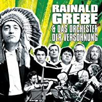 Rainald Grebe & das Orchester der Versöhnung