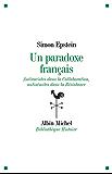 Un paradoxe français : Antiraciste dans la Collaboration, antisémites dans la Résistance