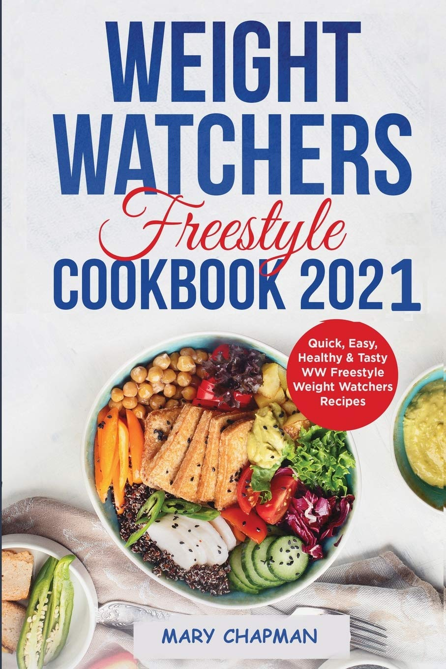 Weight Watchers Freestyle Cookbook 2021: Quick, Easy, Healthy & Tasty WW Freestyle Weight Watchers Recipes 1