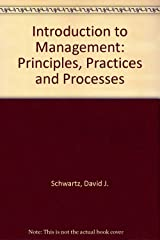 Introduction to management: Principles, practices, and processes Hardcover