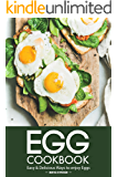 Egg Cookbook: Easy Delicious Ways to enjoy Eggs