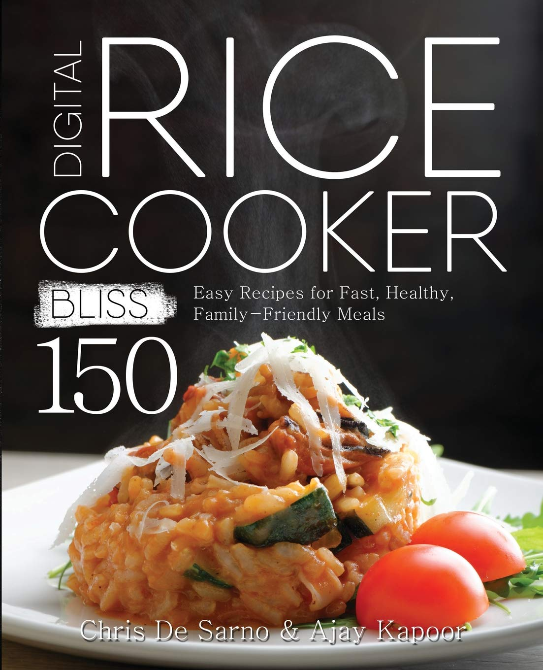 Download Digital Rice Cooker Bliss: 150 Easy Recipes for Fast, Healthy, Family-Friendly Meals ebook