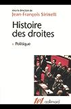Histoire des droites en France (Tome 1) - Politique (Tel t. 342)