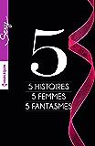 5 histoires - 5 femmes - 5 fantasmes (Sexy)