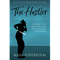 The Hustler: Sword Play and the Art of Tactical Thinking (English Edition)