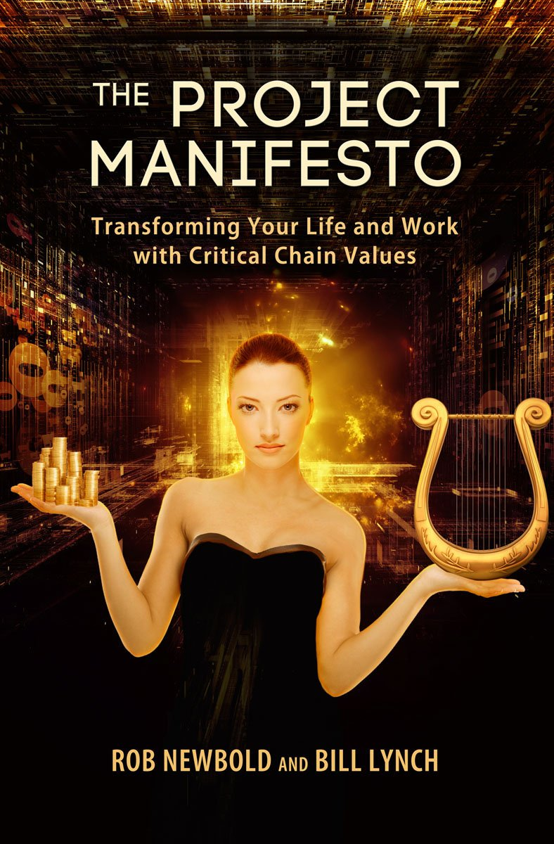 the project manifesto transforming your life and work the project manifesto transforming your life and work critical chain values robert c newbold bill lynch 0884467907894 com books