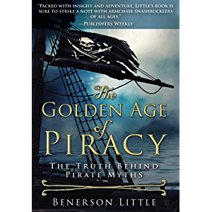 The Golden Age of Piracy: The Truth Behind Pirate Myths
