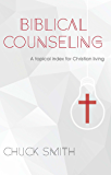 Biblical Counseling: A Topical Index for Christian Living