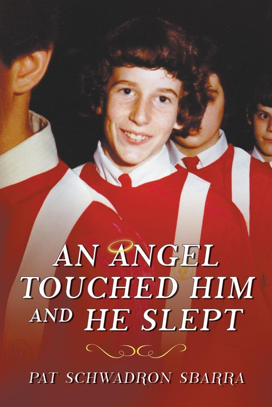 Download An Angel Touched Him and He Slept ebook