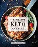 The Essential Keto Cookbook: 105 Ketogenic Diet Recipes For Weight Loss, Energy, and Rejuvenation (Including Keto Meal…