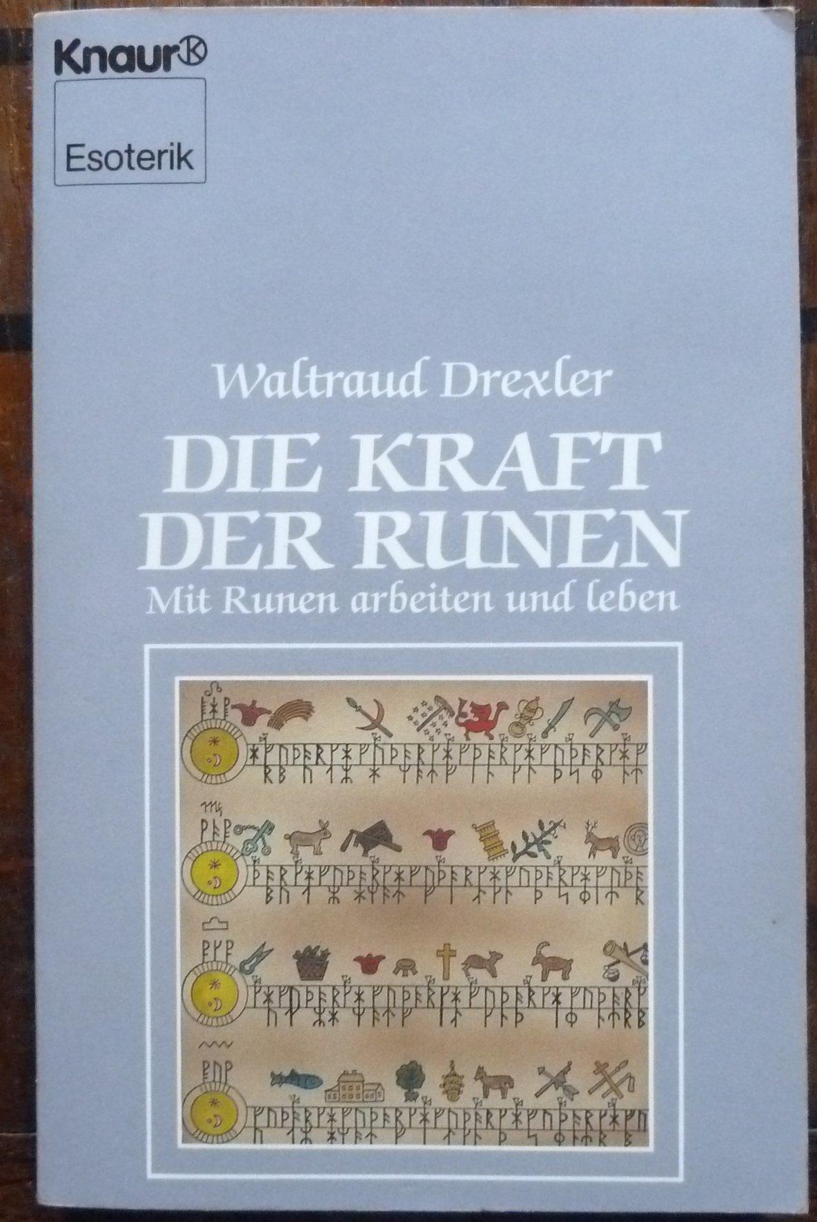 Die Kraft der Runen: Mit Runen arbeiten und leben (Knaur Taschenbücher. Esoterik)